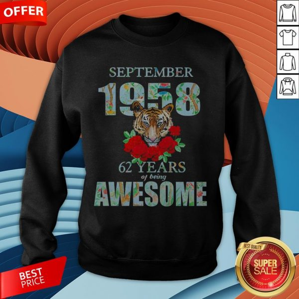Tiger September 1958 62 Years Of Being Awesome Sweatshirt