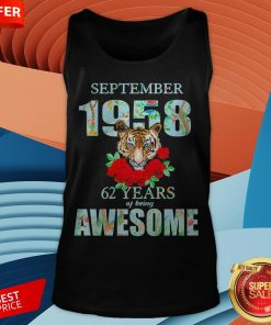 Tiger September 1958 62 Years Of Being Awesome Tank Top