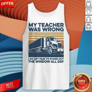 Vintage My Teacher Was Wrong I Do Get Paid To Stare Out The Window All Day Tank TopVintage My Teacher Was Wrong I Do Get Paid To Stare Out The Window All Day Tank Top