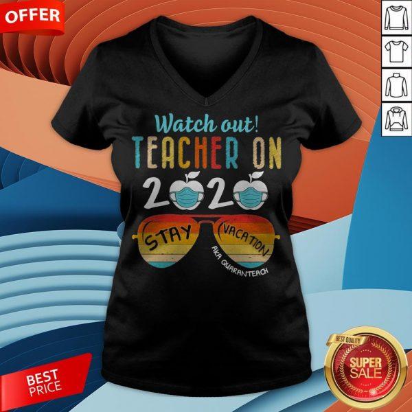 Watch Out Teacher On 2020 Stay Vacation Aka Quaranteach Vintage V-neck