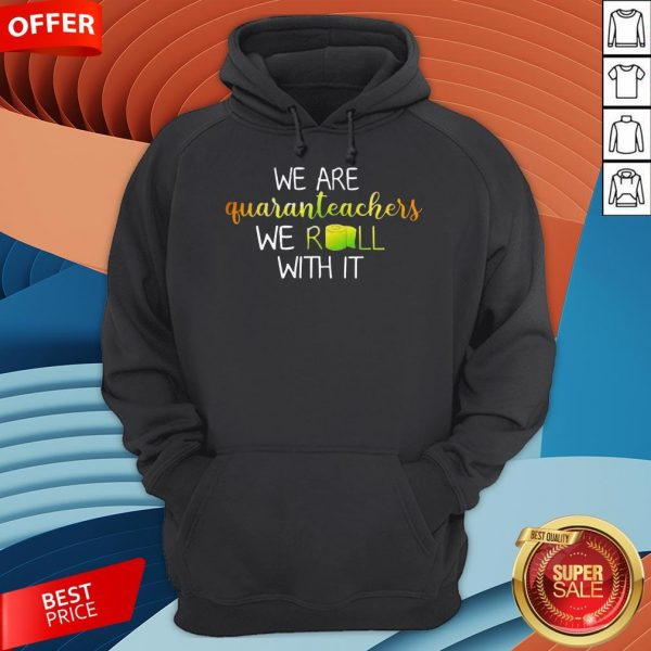 We Are Quaranteachers We Roll With It Hoodie