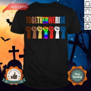 We Rise Together All Lives Matter Hands Symbol LGBT Shirt