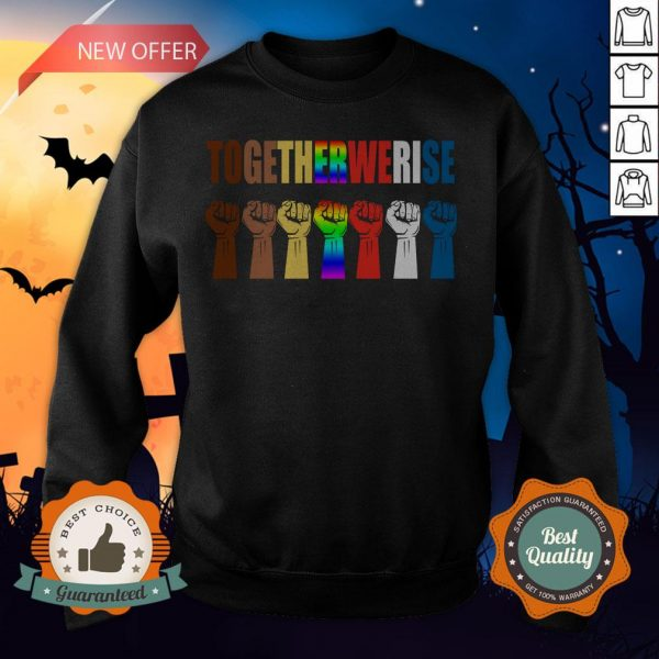 We Rise Together All Lives Matter Hands Symbol LGBT Sweatshirt