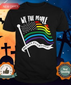 We The People Means Everyone LGBT Flag Shirt