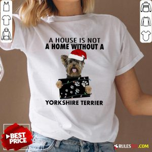 Cute A House Is Not A Home Without A Yorkshire Terrier V-neck-Design By Rulestee.com