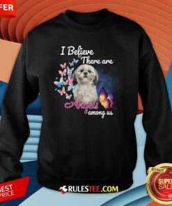 Cute Shih Tzu I Believe There Are Angels Among Us Sweatshirt-Design By Rulestee.com