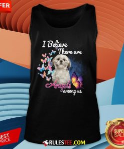Cute Shih Tzu I Believe There Are Angels Among Us Tank Top-Design By Rulestee.com