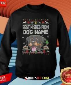 Good Best Wishes From Dog Name Christmas Sweatshirt-Design By Rulestee.com