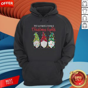 Gnomes My Favorite Color Is Christmas Lights Hoodie