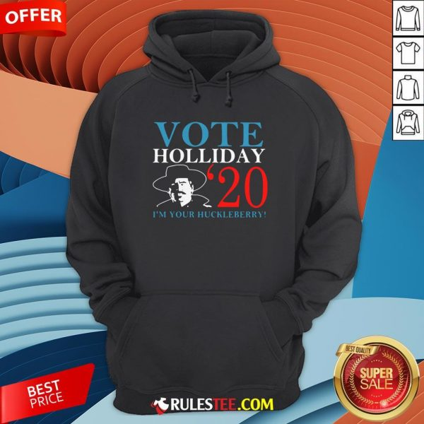 Nice Vote Holliday 2020 I'm Your Huckleberry Hoodie