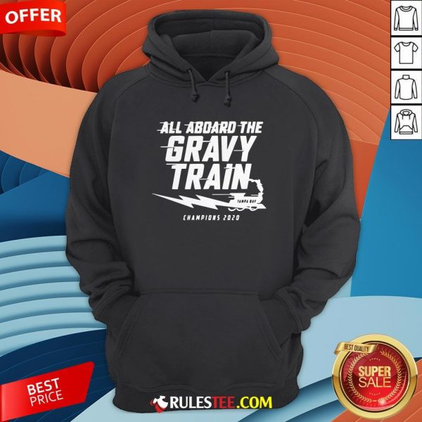 All Aboard The Gravy Train Tampa Bay Champions 2020 Hoodie