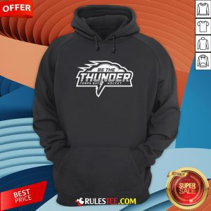 Awesome Be The Thunder Tampa Bay Hockey Hoodie