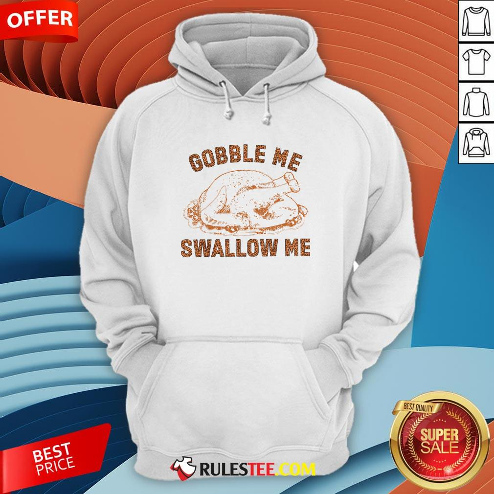 Pretty Chicken Gobble Me Swallow Me Hoodie - Design By Rulestee.com