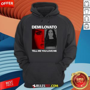 Pretty Demi Lovato Tell Me You Love Me Hoodie - Design By Rulestee.com
