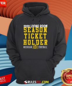 Living Room Season Ticket Holder Michigan Football Hoodie - Design By Rulestee.com
