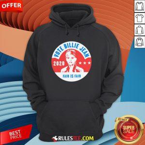 Awesome Vote Billie Jean 2020 Fair Is Fair Hoodie - Design By Rulestee.com