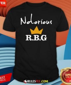 Hot Notorious R.B.G Shirt-Design By Rulestee.com