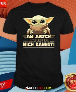 Nice Baby Yodda Am Arsch Lecken Du Mich Kannst T-Shirt-Design By Rulestee.com