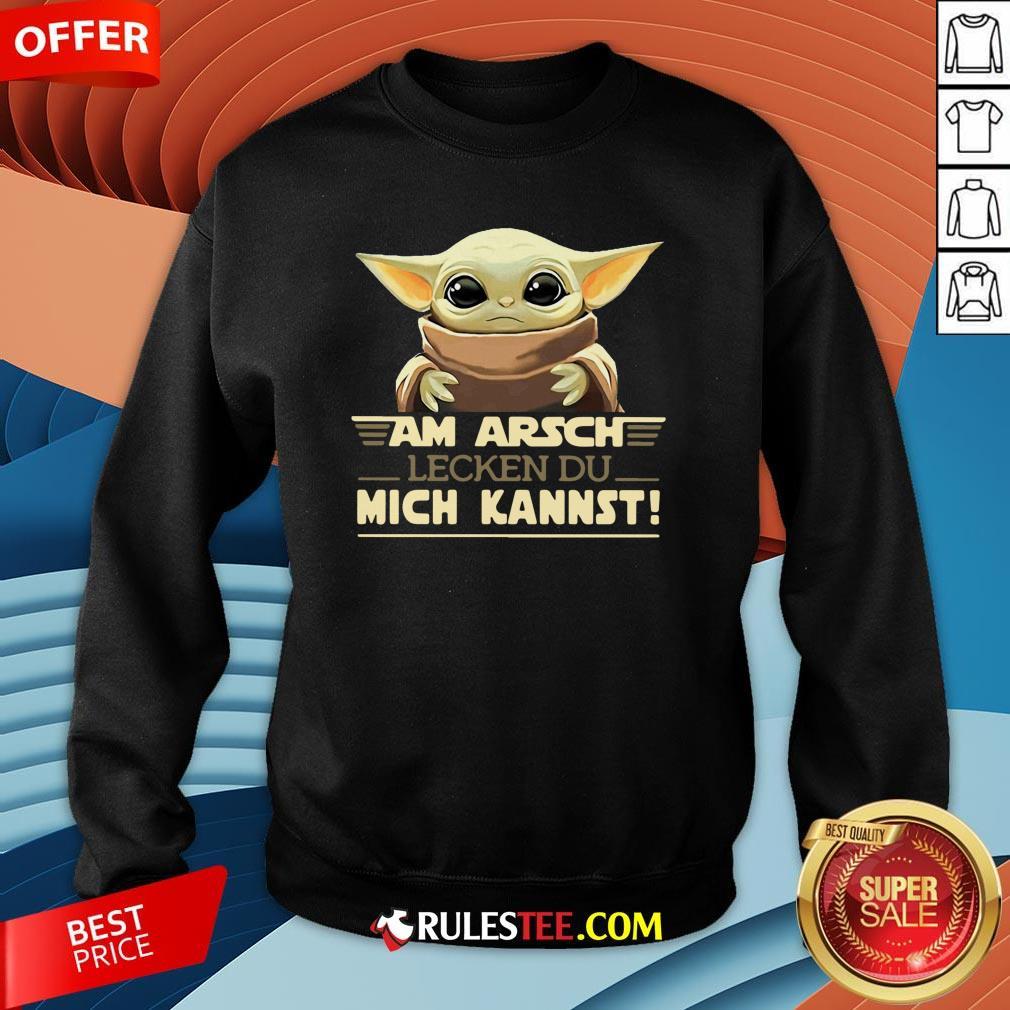 Nice Baby Yodda Am Arsch Lecken Du Mich Kannst Sweatshirt-Design By Rulestee.com