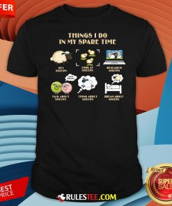 Original Things I Do In My Spare Time Pet Sheeps Look At Sheeps Research Sheeps Shirt-Design By Rulestee.com