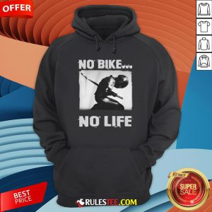 Premium No Bike No Life Hoodie-Design By Rulestee.com