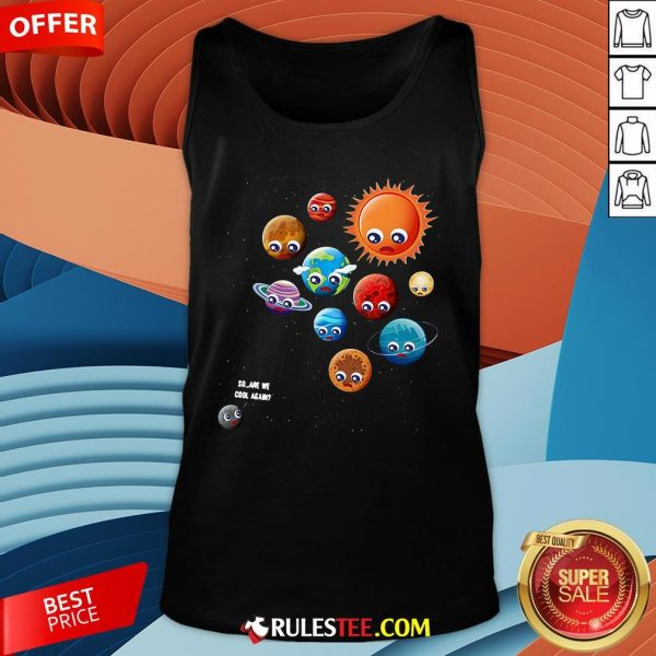 Pretty So Are We Cool Again Pluto Is A Planet Tank Top-Design By Rulestee.com