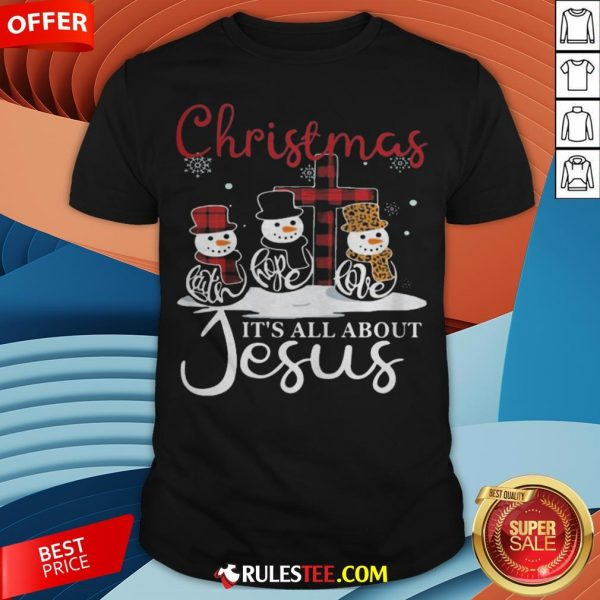 Pretty Snowman Christmas It's All About Jesus Shirt - Design By Rulestee.com