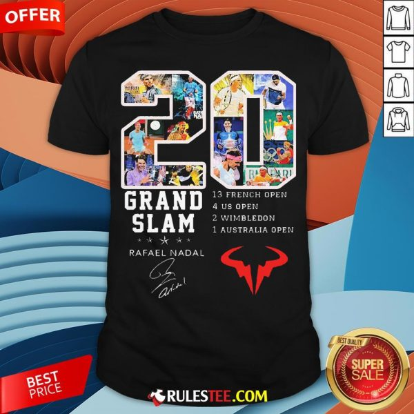 20 Grand Slam Rafael Nadal 13 French Open 4 Us Open 2 Wimbledon 1 Australia Open Shirt - Design By Rulestee.com