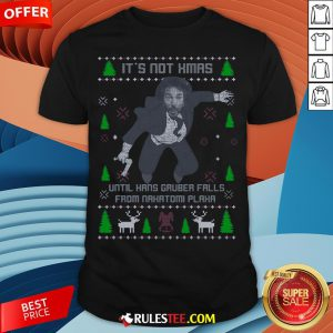 It's Not Xmas Until Hans Gruber Fall From Nakatomi Plaza Christmas Shirt - Design By Rulestee.com