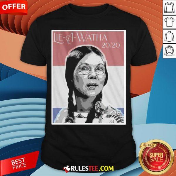 Official Lie A Watha Elizabeth Warren 2020 Shirt - Design By Rulestee.com