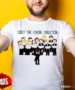 Grateful Obey The Choir Director Shirt - Design By Rulestee.com