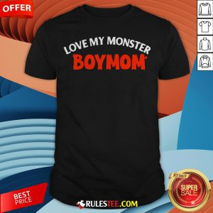 Good Love My Monster Boymom Halloween Shirt