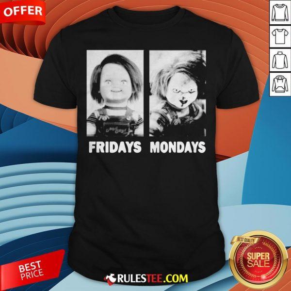 Chucky Doll Fridays And Mondays Halloween Shirt