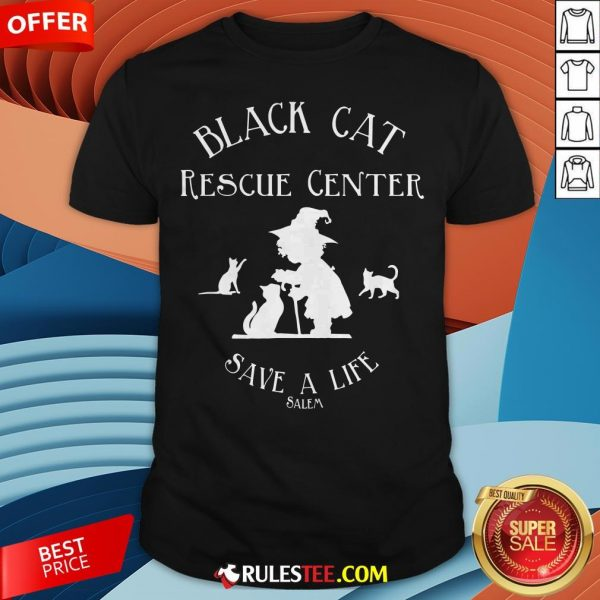 Black Cat Rescue Center Save A Life Salem Witch Halloween Shirt - Design By Rulestee.com