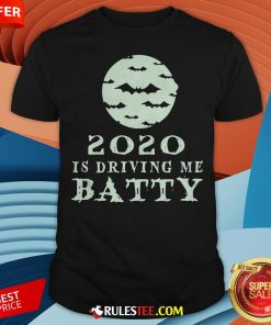 Funny 2020 Is Driving Me Batty Halloween Shirt - Design By Rulestee.com