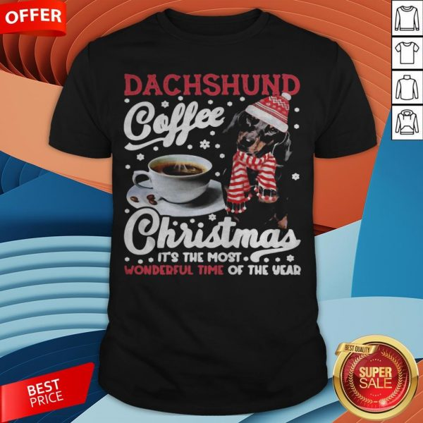 Dachshund Coffee Christmas It's The Most Wonderful Time Of The Year Shirt