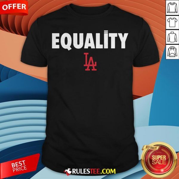 Nice Equality Los Angeles LA Shirt - Design By Rulestee.com