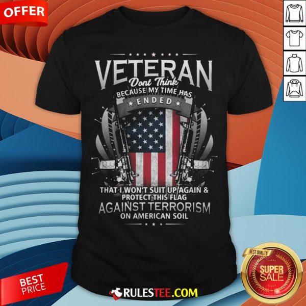 Veteran Ended Against Terrorism On American Soil America Flag Shirt - Design By Rulestee.com