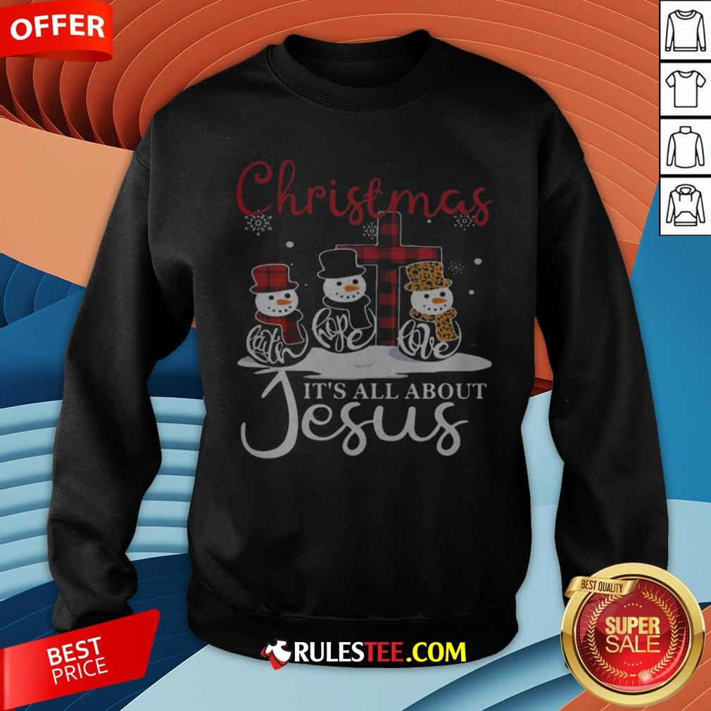 Pretty Snowman Christmas It's All About Jesus Sweatshirt - Design By Rulestee.com