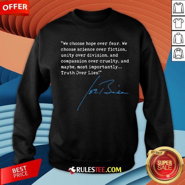 Top Truth Over Lies Joe Biden 2020 Sweatshirt - Design By Rulestee.com