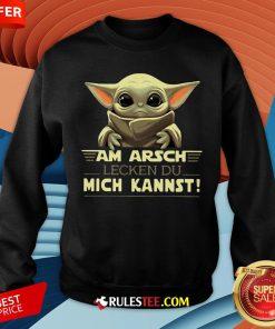 Baby Yoda Am Arsch Lecken Du Mich Kannst Sweatshirt - Design By Rulestee.com
