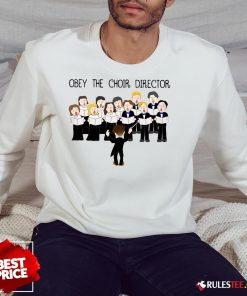 Grateful Obey The Choir Director Sweatshirt - Design By Rulestee.com