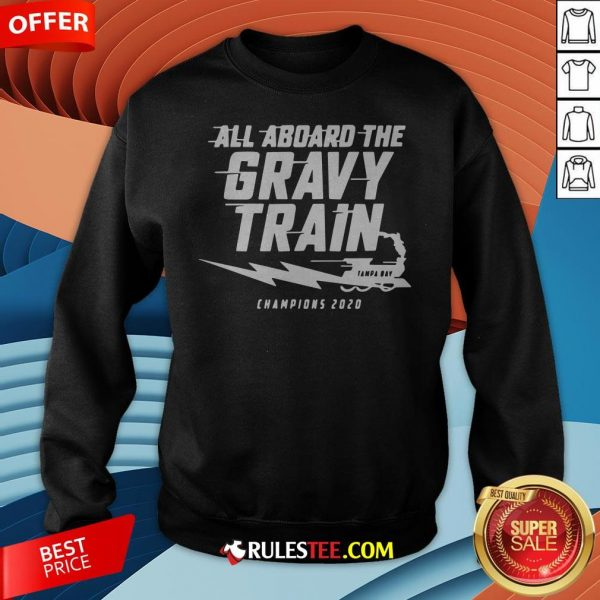 All Aboard The Gravy Train Tampa Bay Champions 2020 Sweatshirt