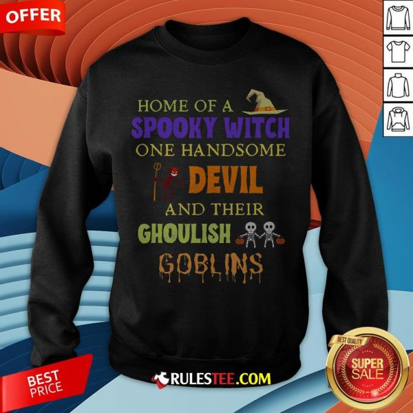 Home Of A Spooky Witch One Handsome Devil And Their Ghoulish Goblins Halloween Sweatshirt - Design By Rulestee.com