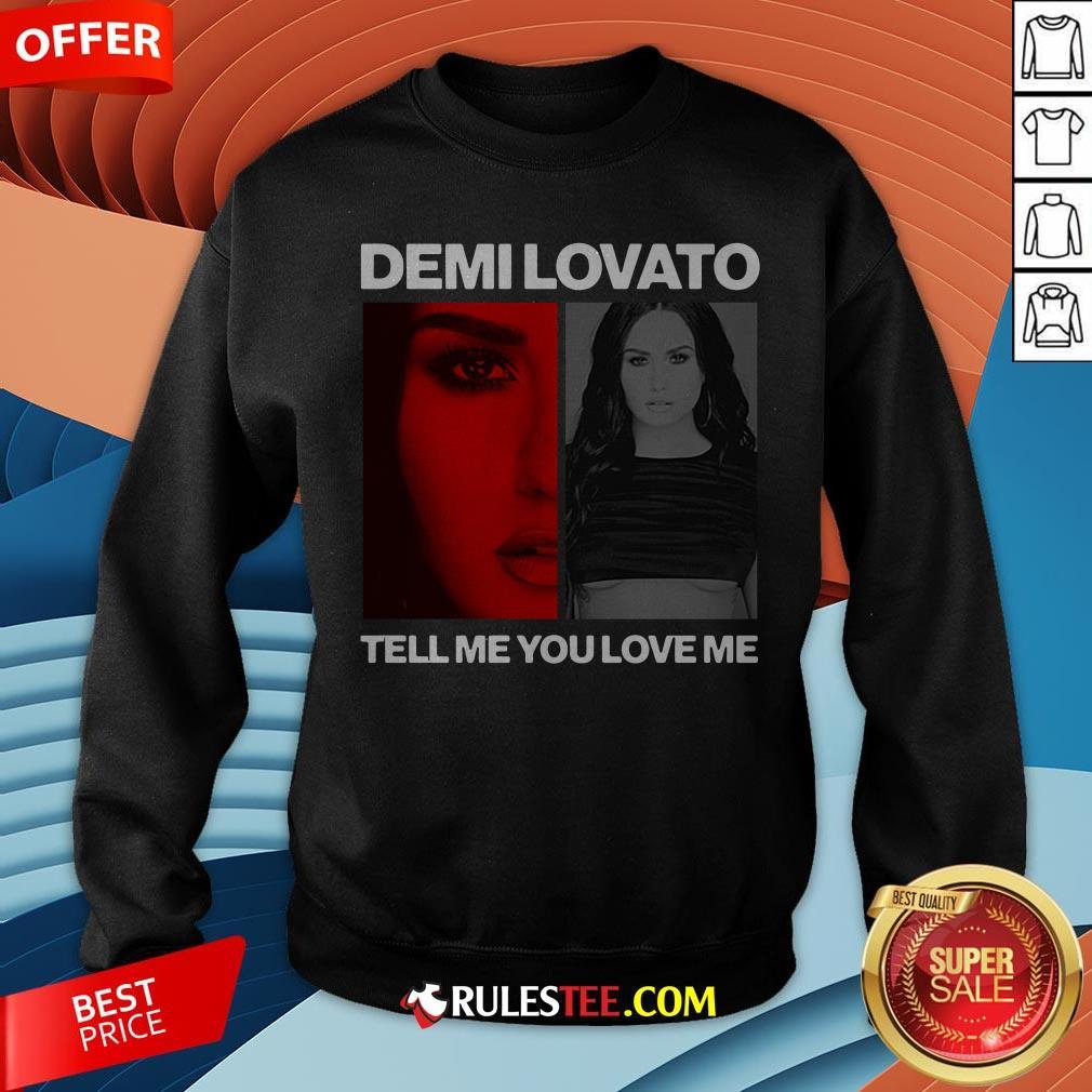 Pretty Demi Lovato Tell Me You Love Me Sweatshirt - Design By Rulestee.com
