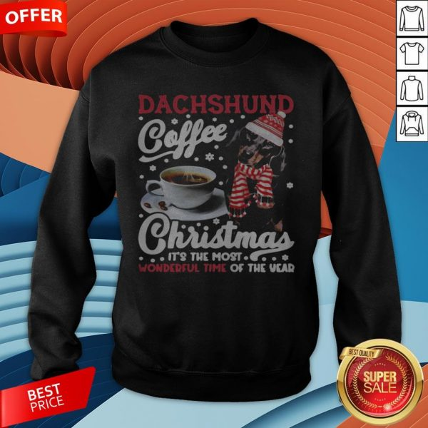 Dachshund Coffee Christmas It's The Most Wonderful Time Of The Year Sweatshirt