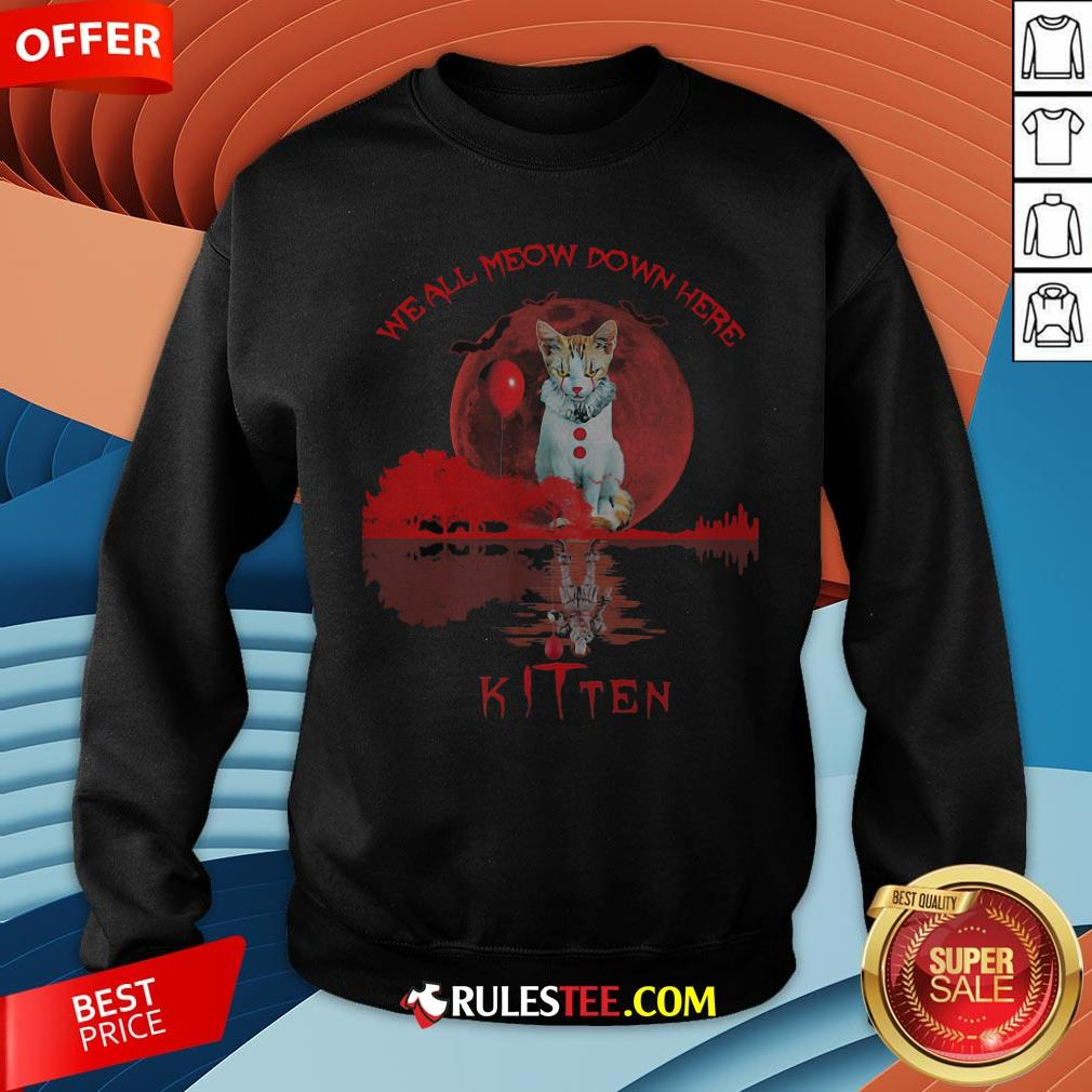We All Meow Down Here Clown Cat Pennywise Kitten Moon Blood Halloween Sweatshirt - Design By Rulestee.com