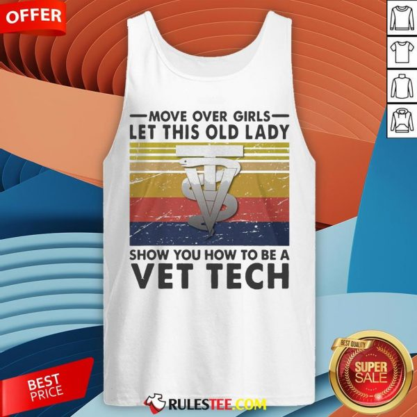 Move Over Girls Let This Old Lady Show You How To Be A Vet Tech Vintage Retro Tank Top - Design By Rulestee.com