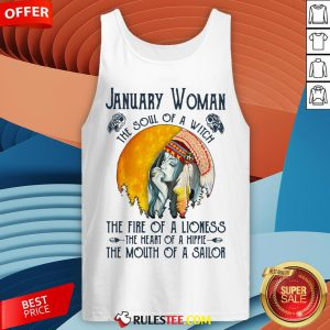 January Women The Soul Of A Witch The Fire Of A Lioness The Heart Of A Hippie The Mouth Of A Sailor Tank Top - Design By Rulestee.com