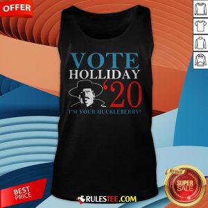 Nice Vote Holliday 2020 I'm Your Huckleberry Tank Top
